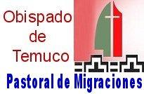 PARTICIPA EN LA EUCARISTIA DEL DIA MIGRANTE, MÁS INFORMACIÓN CON CARMEN BARRA, ENCARGADA PASTORAL DE MIGRACIONES TEMUCO, FONO 402392.